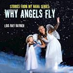 Stories from My Nana Series: Why Angels Fly af Lois Ray Rayner