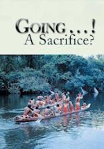 Going . . . ! A Sacrifice?