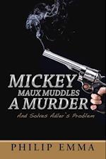 Mickey Maux Muddles a Murder