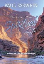The River of Your Spiritual Life: Streams that flow into what we believe