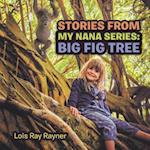 Stories from My Nana Series: Big Fig Tree