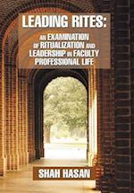 Leading Rites: An Examination of Ritualization and Leadership in Faculty Professional Life