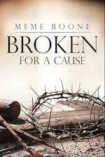 Broken for a Cause