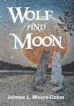 Wolf and Moon: # 1 of a series