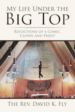 My Life Under the Big Top