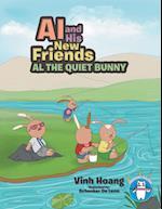Al and His New Friends: Al the Quiet Bunny af Vinh Hoang