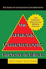 The Fortney Encyclical World History: The African Chronologic History Is Bible-Second Edition