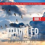 The Traveler: The Seeker, the Receiver, the Thriver and the Giver Series Book 2
