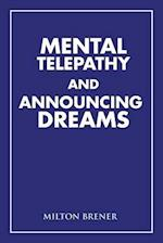 Mental Telepathy and Announcing Dreams af Milton Brener
