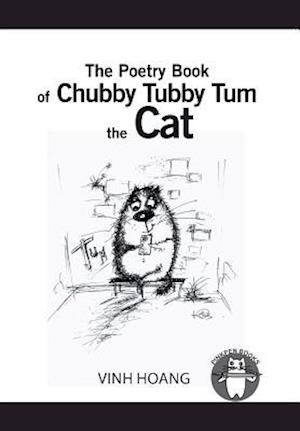 Bog, hardback The Poetry Book of Chubby Tubby Tum the Cat af Vinh Hoang