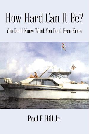 How Hard Can It Be?: You Don't Know What You Don't Even Know
