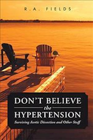 Bog, hardback Don't Believe the Hypertension af R. A. Fields