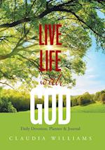 Live Life with God: Daily Devotion, Planner & Journal