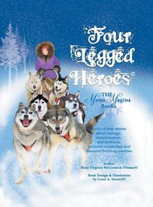 Four Legged Heroes: The Mama Magina Books