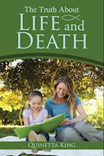 The Truth about Life and Death