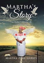 Martha's Story: Our Mother Celebrated Life