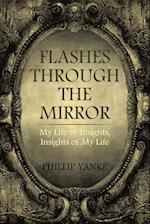 Flashes Through the Mirror: My Life of Insights, Insights of My Life