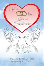 Faith, Vow, Love and Commitment: My Dove, My Mother