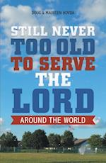 Still Never Too Old to Serve the Lord