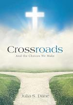 Crossroads: And the Choices We Make