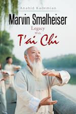 Marvin Smalheiser Legacy with Tai Chi