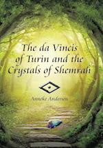 The Da Vincis of Turin and the Crystals of Shemrah