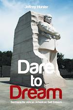 Dare to Dream: Sermons for African American Self-Esteem