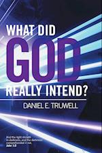 What Did God Really Intend?