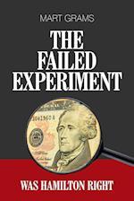 The Failed Experiment: Was Hamilton Right