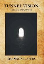 Tunnel Vision: The State of Our Union