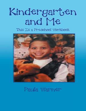 Kindergarten and Me: This Is a Preschool Workbook