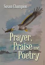 Prayer, Praise and Poetry