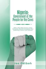 Nigeria: Government of the People for the Cows: Pdp Vs Apc (Boko Haram, Fulani Herdsmen, Massive Corruption, Poor Leadership, Islamic Cow Colonies)