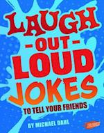 Laugh-Out-Loud Jokes to Tell Your Friends (Jokes Tricks and Other Funny Stuff)