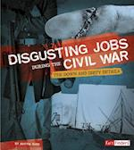 Disgusting Jobs During the Civil War (Disgusting Jobs in History)