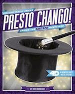 Presto Chango! Tricks for Skilled Magicians (Amazing Magic Tricks 4D)