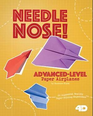 Needle Nose! Advanced-Level Paper Airplanes