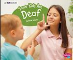 Some Kids Are Deaf (Understanding Differences)