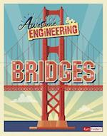 Awesome Engineering Bridges (Awesome Engineering)