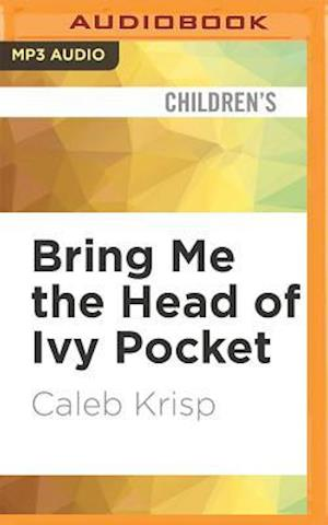 Lydbog, CD Bring Me the Head of Ivy Pocket af Caleb Krisp