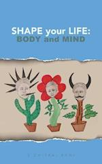 Shape your Life: Body and Mind