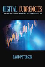 Digital Currencies: Unlocking the Secrets of Crypto-Currencies