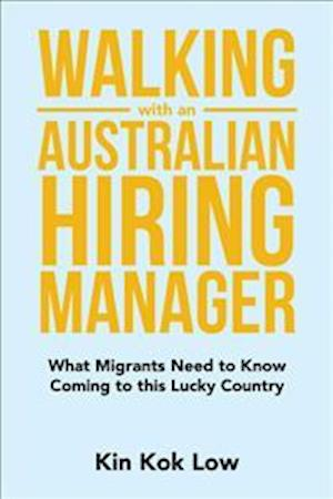 Bog, paperback Walking With an Australian Hiring Manager af Kin Kok Low