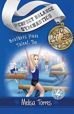Brothers Have Talent, Too (Perfect Balance Gymnastics, nr. 4)