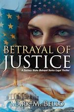 Betrayal of Justice af Mark M. Bello