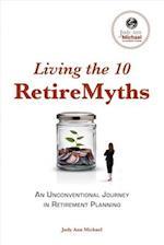 Living the 10 Retiremyths af Judy Ann Michael