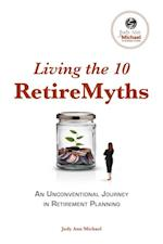 Living the 10 Retiremyths af Judy Ann Michael