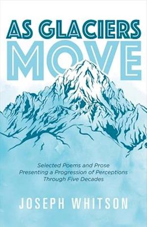 Bog, paperback As Glaciers Move af Joseph Whitson
