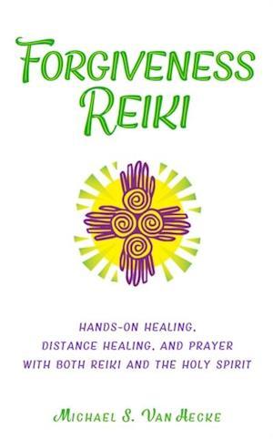Forgiveness Reiki af Michael S. Van Hecke