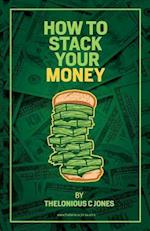 How to Stack Your Money
